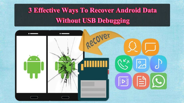 3 Effective Ways On How To Recover Data From Dead Android Phone